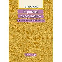EL PROCESO PSICOSOMÁTICO (Colección Imago)