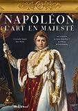 Napoleon 1er, l'art en majesté...