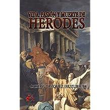 Vida, pasión y muerte de Herodes