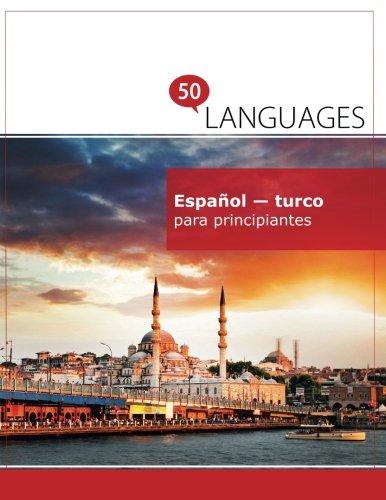 Español - turco para principiantes: Un libro en dos idiomas par Dr. Johannes Schumann