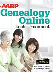 AARP Genealogy Online Tech To Connect by Matthew I. Helm (2013-02-06)