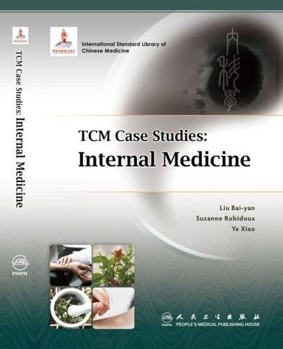 TCM Case Studies: Internal Medicine by Liu Bai-yan (2014-12-01)