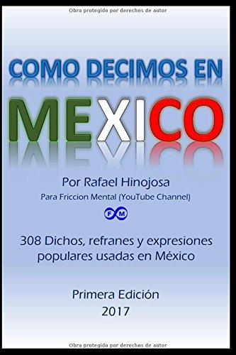 como-decimos-en-mexico-308-dichos-refranes-y-expresiones-populares-usadas-en-mexico