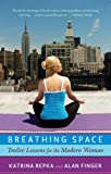 Image de Breathing Space: Twelve Lessons for the Modern Woman (English Edition)