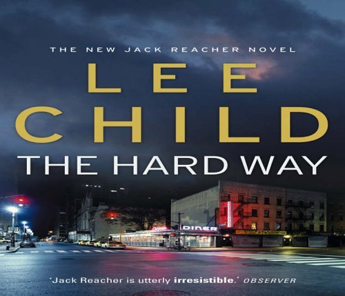 The Hard Way: (Jack Reacher 10) by Lee Child (2006-07-06)