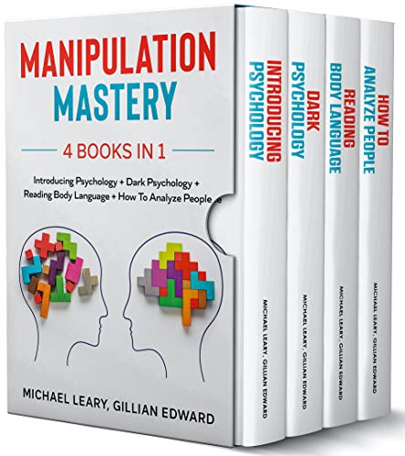 Manipulation Mastery: 4 BOOKS IN 1 - Introducing Psychology + Dark Psychology + Reading Body Language + How To Analyze People (English Edition)