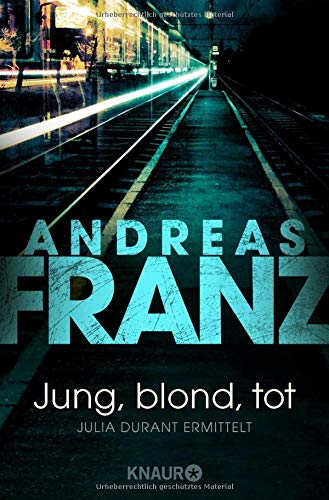 Jung, blond, tot: Julia Durants 1. Fall (Julia Durant ermittelt, Band 1)