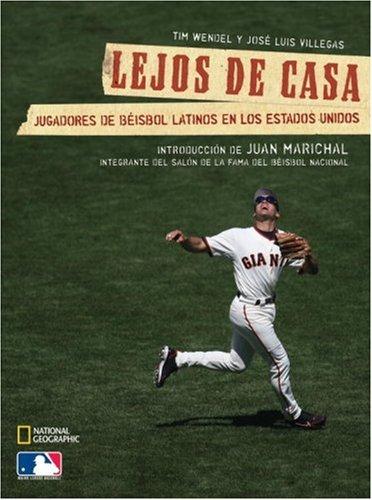Lejos de Casa: Jugadores de Beisbol Latinos en los Estados Unidos por Tim Wendel