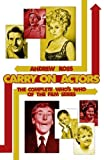 Carry on Actors: The Complete Who's Who of the Carry on Film Series