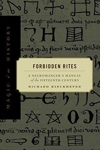 Forbidden Rites A Necromancers Manual Of The Fifteenth Century Magic In History English Edition