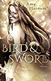 Buchinformationen und Rezensionen zu Bird and Sword (Bird-and-Sword-Reihe, Band 1) von Amy Harmon