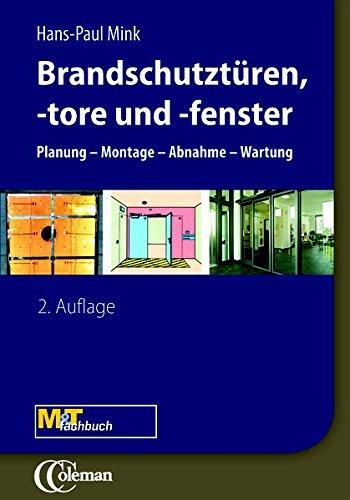 Brandschutz - Türen, Tore, Fenster: Planung - Montage - Abnahme - Wartung