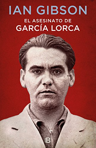 El Asesinato de García Lorca/The Assassination of Federico García Lorca por Ian Gibson