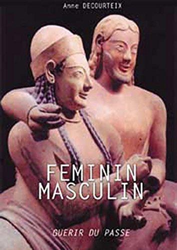 Féminin-Masculin (Guérir du passé) par Anne Decourteix