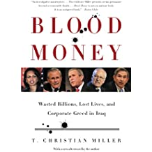 Blood Money: Wasted Billions, Lost Lives, and Corporate Greed in Iraq (English Edition)