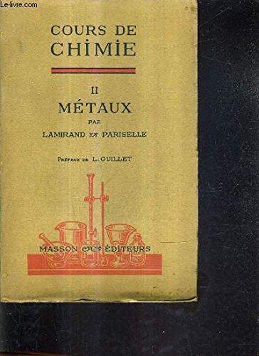 COURS DE CHIMIE - DEUXIEME PARTIE METAUX A L'USAGE DES CANDIDATS A LA LICENCE ET A L'AGREGATION.