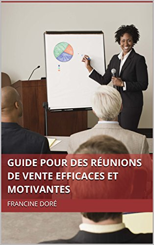 Couverture du livre Guide pour des réunions de vente efficaces et motivantes