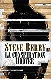 La conspiration Hoover / Steve Berry | Berry, Steve (1955-....). Auteur
