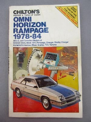 Chilton's repair & tune-up guide, Omni, Horizon, Rampage, 1978-84: All U.S. and Canadian models of Dodge Omni, Miser, 024, Rampage, Charger, Shelby ... Plymouth Horizon, Miser, Scamp, TC3, Turismo by Chilton Book Company (Plymouth Turismo)