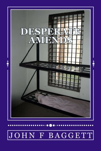 Desperate Amends: A Wes Barrett and Sharon Noble Mystery: Volume 1 (Wes Barrett and Sharon Noble Mysteries)