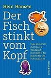 Der Fisch stinkt vom Kopf: Neue Motivation statt innere Kündigung