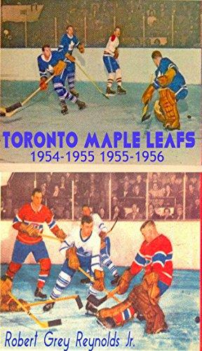 Toronto Maple Leafs: 1954-1955 1955-1956 (English Edition) por Robert Grey Reynolds Jr.