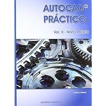 Autocad práctico. Vol. I-II-III: Autocad práctico. Vol. II: Nivel medio. Vers.2012