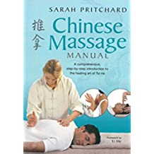 Chinese Massage Manual: A comprehensive, step-by-step introduction to the healing art of Tui na