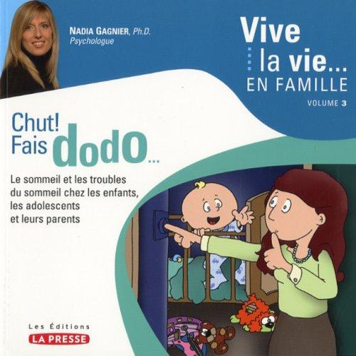 Vive la vie en famille V 03 Chut fais dodo par Nadia Gagnier