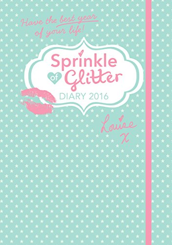 Sprinkle of Glitter 2016 Diary: Have the Best Year of Your Life! (Diaries 2016)