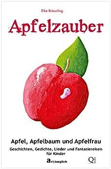 Apfelzauber - Apfel, Apfelbaum und Apfelfrau: Geschichten
