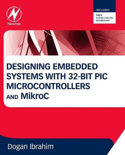 Designing Embedded Systems with 32-Bit PIC Microcontrollers and MikroC (English Edition) (Pic Random)