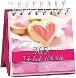 365 x Ich hab dich lieb: Immerwährender Aufstellkalender