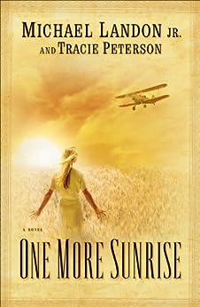 One More Sunrise di [Landon Jr., Michael, Tracie Peterson]