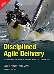 Disciplined Agile Delivery A Practitioners Guide To Agile Software Delivery In The Enterprise