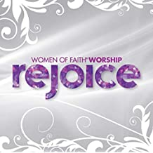 Rejoice (Women of Faith Worship)