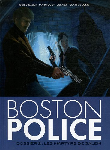 Boston Police, Tome 2 : Les martyrs de Salem