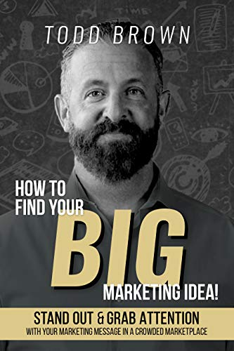 How To Find Your Big Marketing Idea: Stand Out and Grab Attention with Your Marketing Message In a Crowded Marketplace (English Edition)