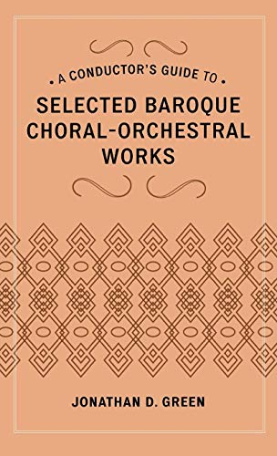 Conductor's Guide to Seleceted Baroque Choral-Orchestral Works