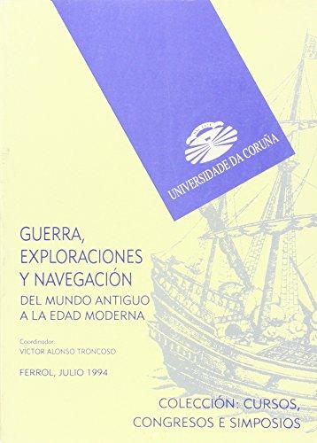 Guerra, exploraciones y navegación: Del Mundo Antiguo a la Edad Moderna (Cursos, congresos, simposios)
