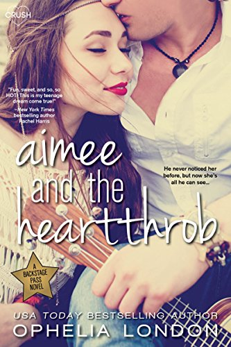 Aimee and the Heartthrob (Backstage Pass) by [London, Ophelia]