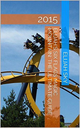 elijahs-six-flags-magic-mountain-the-ultimate-guide-2015-elijahs-ultimate-guides-english-edition