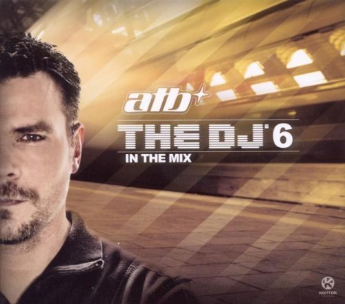 DJ 6: In the Mix Import Edition by Atb (2011) Audio CD (Dj-in The Mix Atb)