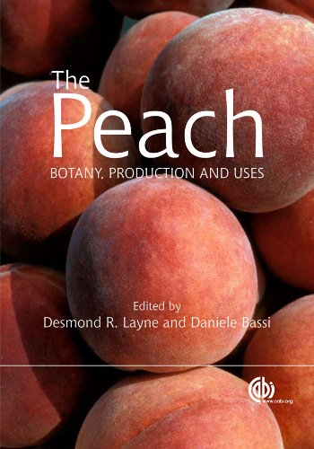 The Peach: Botany, Production and Uses (English Edition)