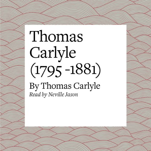 Thomas Carlyle (1795 -1881)  Audiolibri