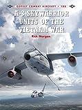 A-3 Skywarrior Units of the Vietnam War (Combat Aircraft, Band 108)
