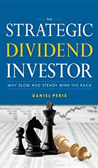The Strategic Dividend Investor di [Peris, Daniel]