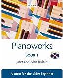 Pianoworks Book 1 + CD: Tutor for the Older Beginner: Tutor Book