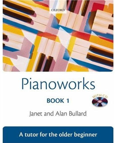 Pianoworks Book 1 + CD: Tutor for the Older Beginner: Tutor Book por Janet Bullard