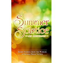 Summer Solstice: Short Stories from the Worlds of KP Novels (Kindle Press Anthologies Book 3)